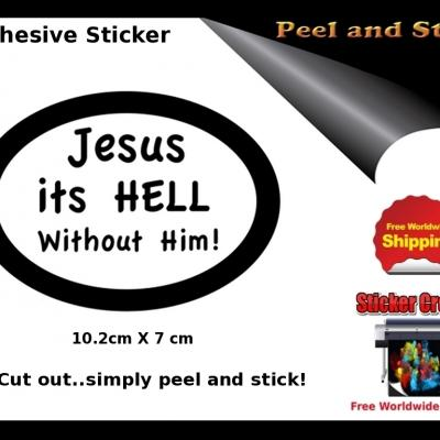 V31b Jesus Its Hell Without Him Sticker