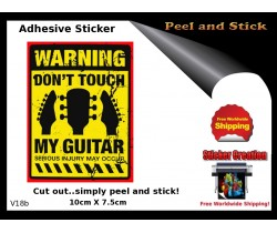 Dont touch My Guitar Adhesive Sticker v18b