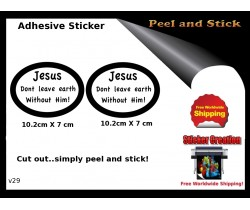 Jesus Dont Leave Earth Without Him Sticker V29